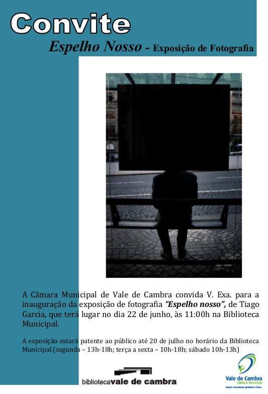 """Inauguração da exposição de fotografia: """"Espelho Nosso"""" de Tiago Garcia > 22 Junho - 11h00 @ Biblioteca Municipal, Vale de Cambra _patente até 20 Julho 2013_  #ValeDeCambra"""