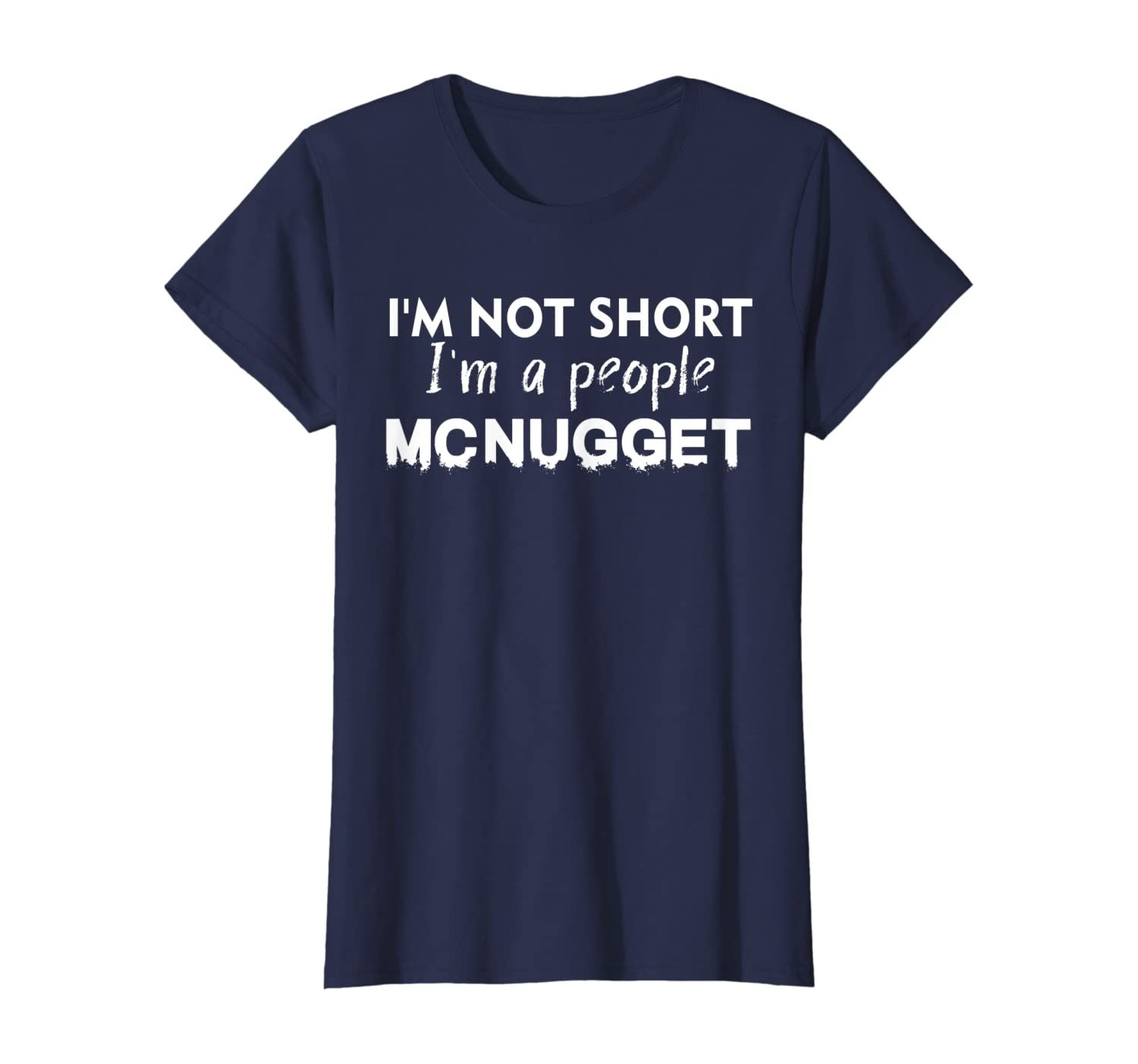 I'm Not Short I'm A People Mcnugget Shirt Funny Gift