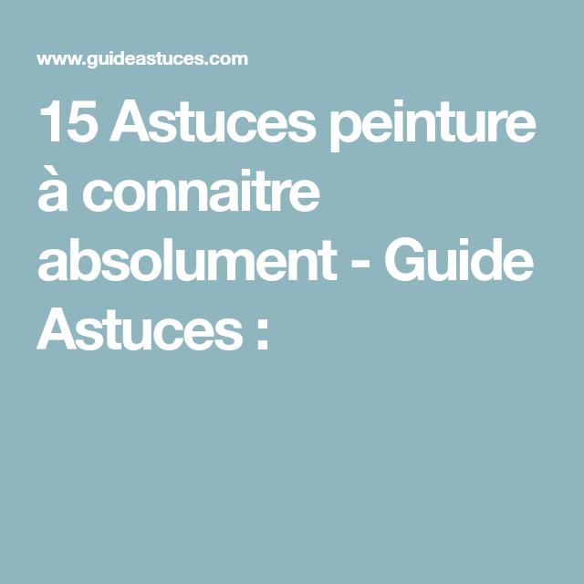 15 Astuces peinture à connaitre absolument | Astuces ...