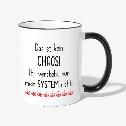 Tasse mit lustigem Spruch CHAOS mit SYSTEM - Tasse ...