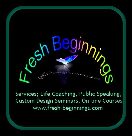 This is a pin with links to the personal development company. We co-founded and co-direct it. We offer a variety of services including counseling, life coaching, public speaking and write, produce and present courses in healthy, dynamic living.  For more informtion check out our website  at  www.fresh-beginnings.com