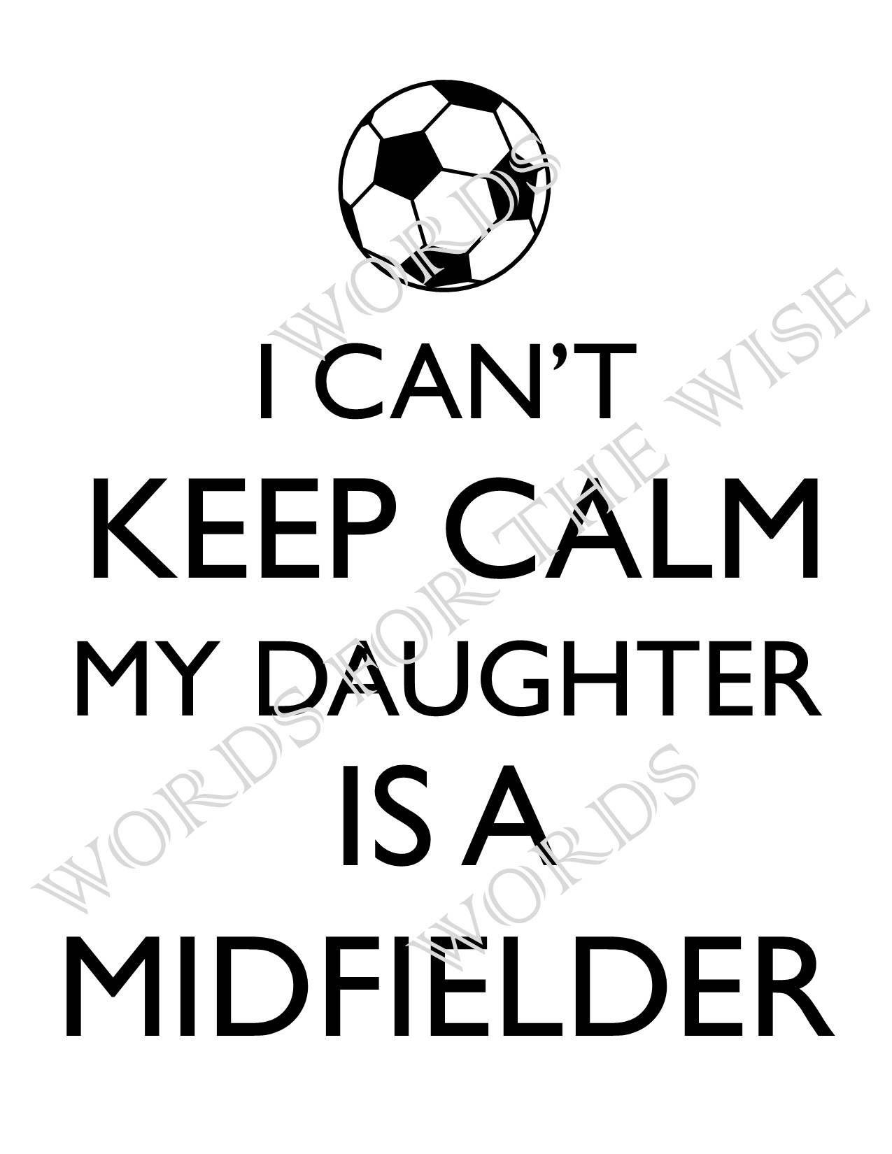 I Can T Keep Calm My Daughter Is A Midfielder Soccer Mom Girls Soccer Digital Design Diy T Shirt Transfer Ir Lacrosse Mom Shirts Lacrosse Memes Lacrosse Mom