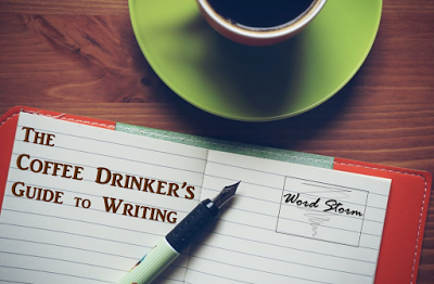 Word Storm: The Coffee Drinker's Guide to Writing