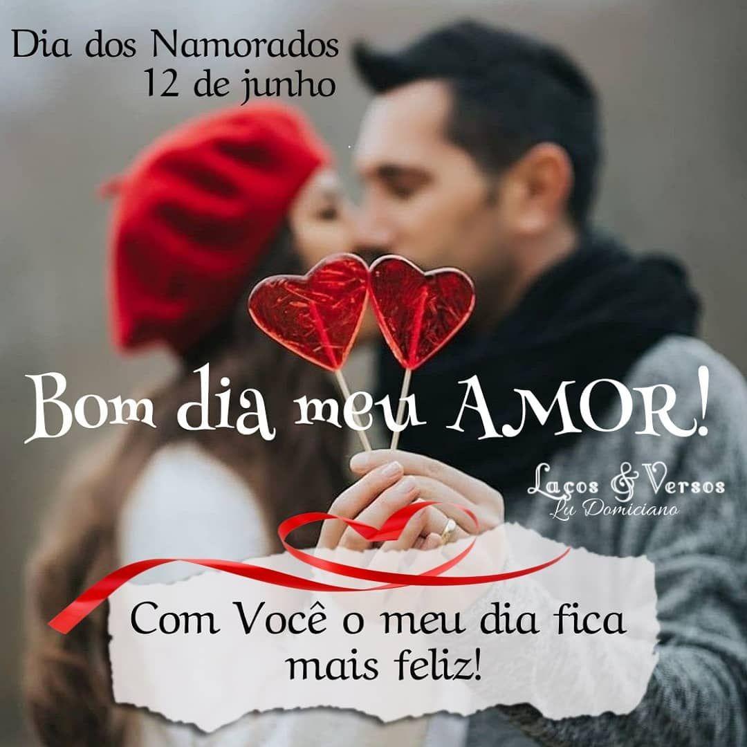 Bomdia Amor Namorados Diadosnamorados Feliz Felicidade Mensagens Reflexão Frases Mensagens Frases De Amor Namorada Mensagens Mensagem Bonitas De Amor