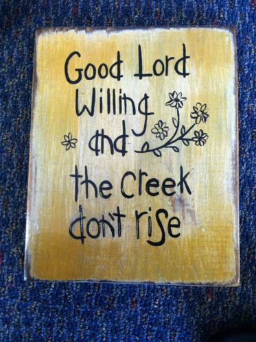 Good Lord Willing And The Creek Dont Rise Southern Sayings Rustic