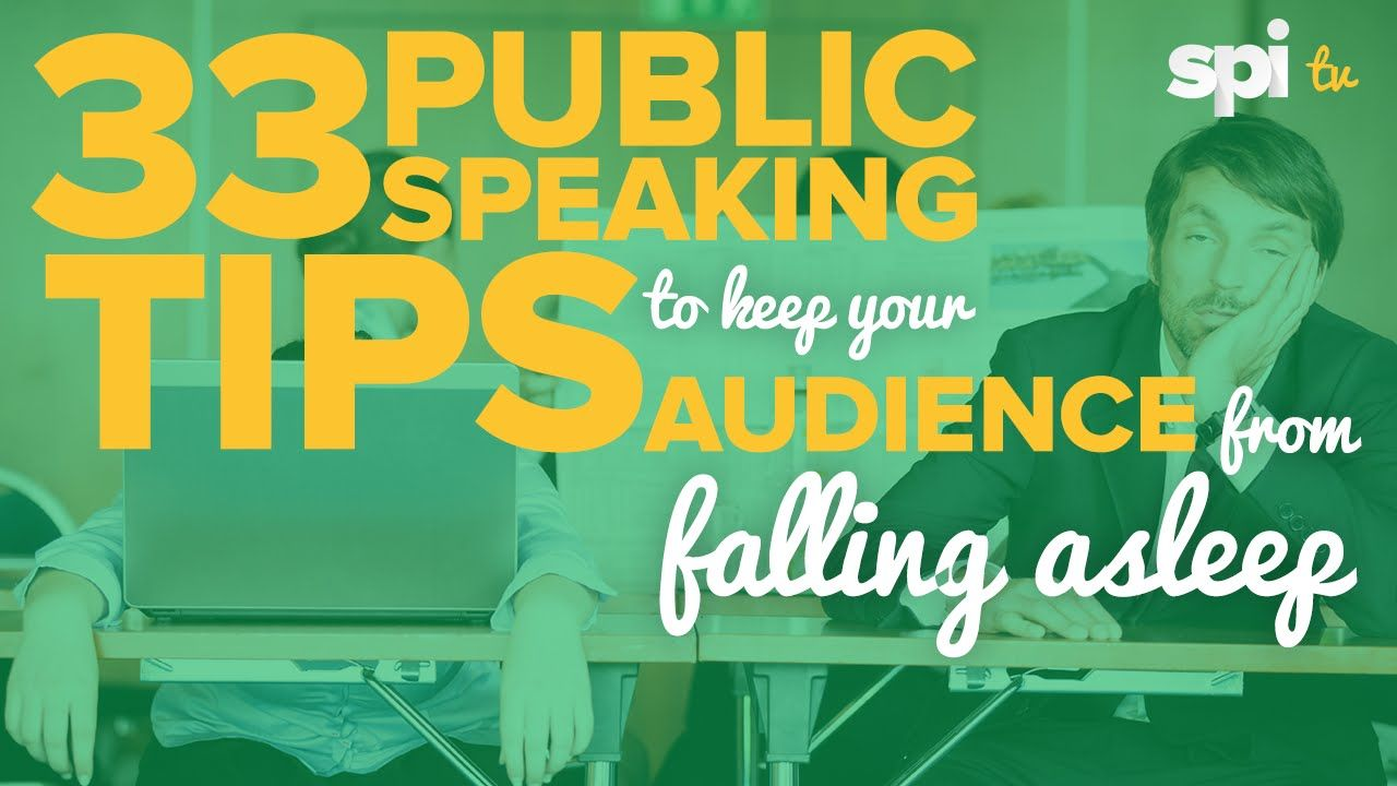 33 Public Speaking Tips to Keep Your Audience from Falling Asleep - SPI ...