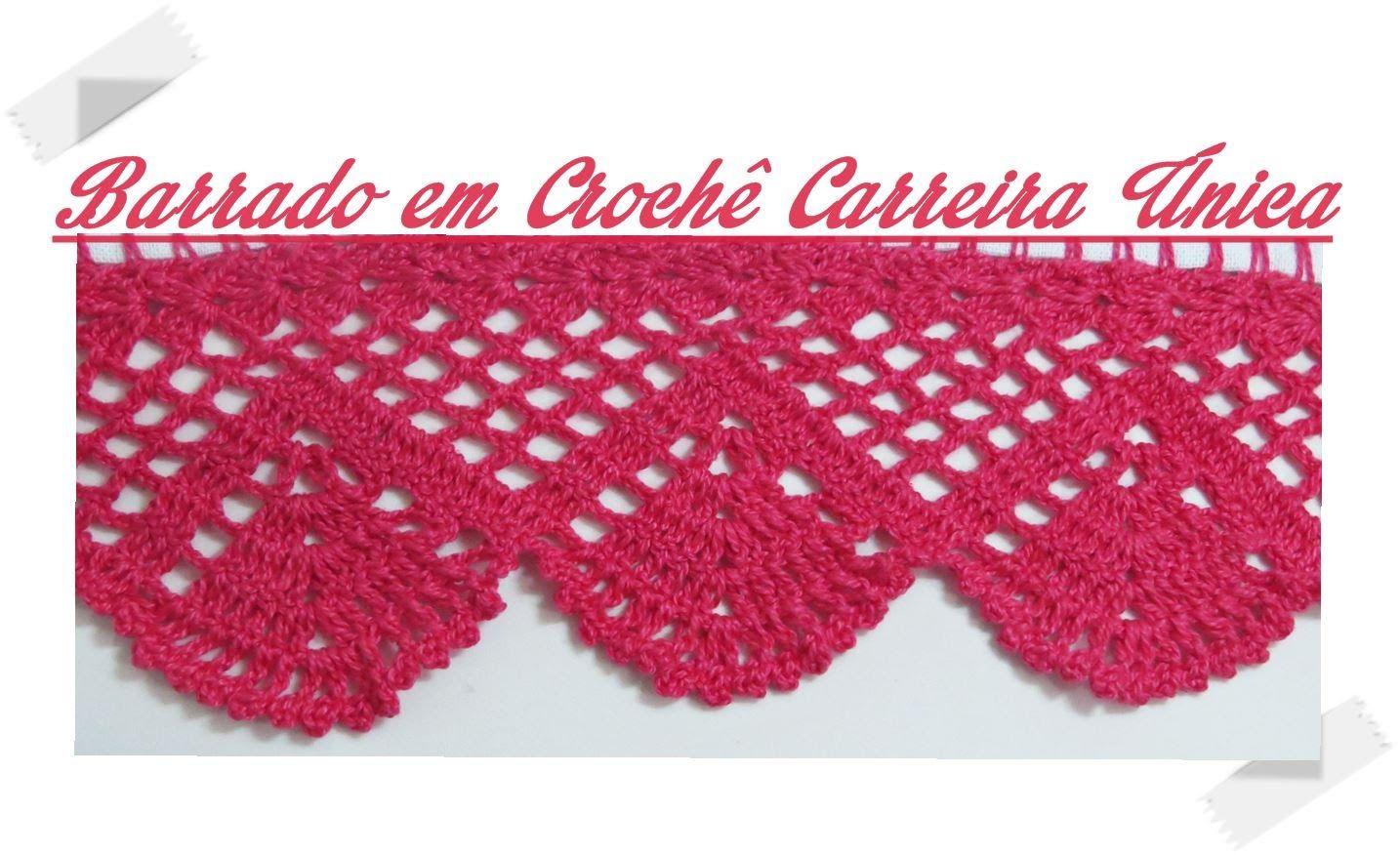 Barrado Em Croche Carreira Unica Bico De Croche Barrados De