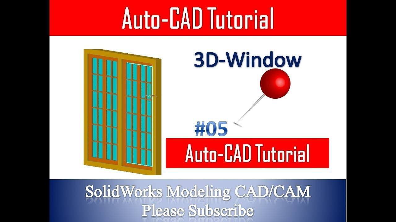 How to make simple way 3d window in autocad by soldiworks