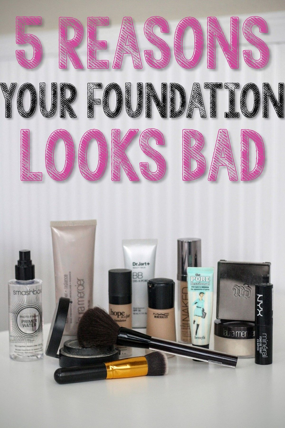 5 Reasons Your Foundation Looks Bad Makeup skin care