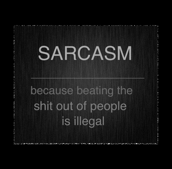 Sarcasm . . . yeah, let's just go with THIS definition