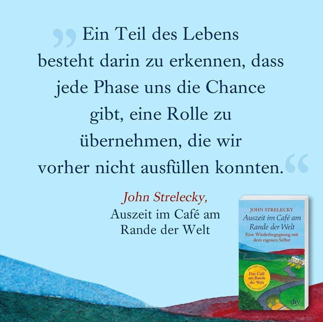 John Strelecky On Instagram Dtv Verlag Auszeitimcafeamrandederwelt Neuesbuch Lesenmachtglucklich Dascafeamrandederwelt Alter Lebensweisheiten Leben W