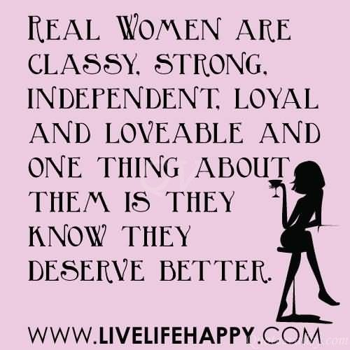 reAL GIRL QUOTES | Real Women Are Classy, Strong. Independent