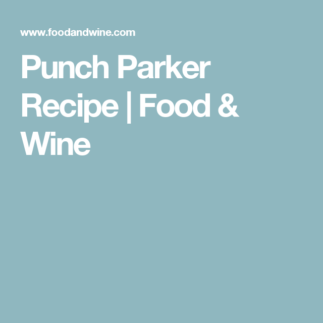 Punch Parker Recipe: Simple Syrup Recipes