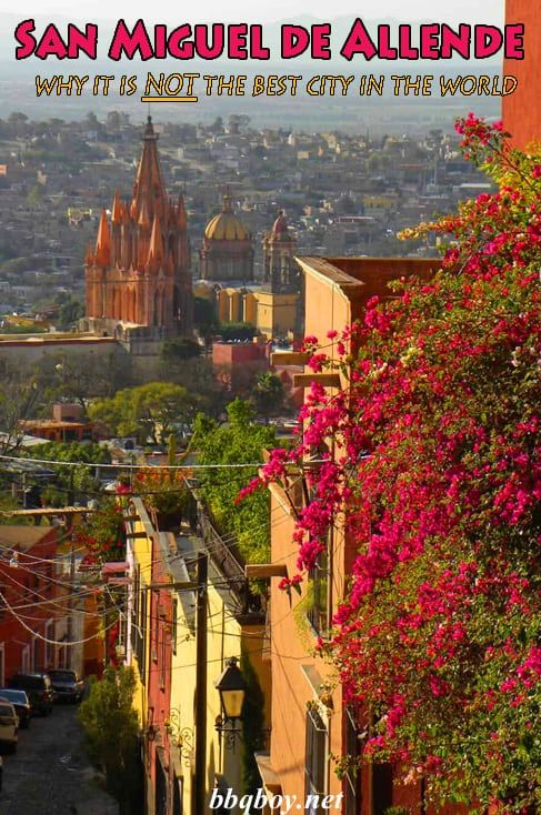 Conde Nast Traveler came out with a ridiculous list naming San Miguel de Allende the best city in the world. It isn't, as I write about here #bbqboy #SanMigueldeAllende #SMA #Mexico #travel