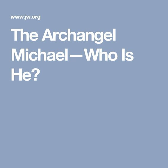 The Archangel Michael—Who Is He?