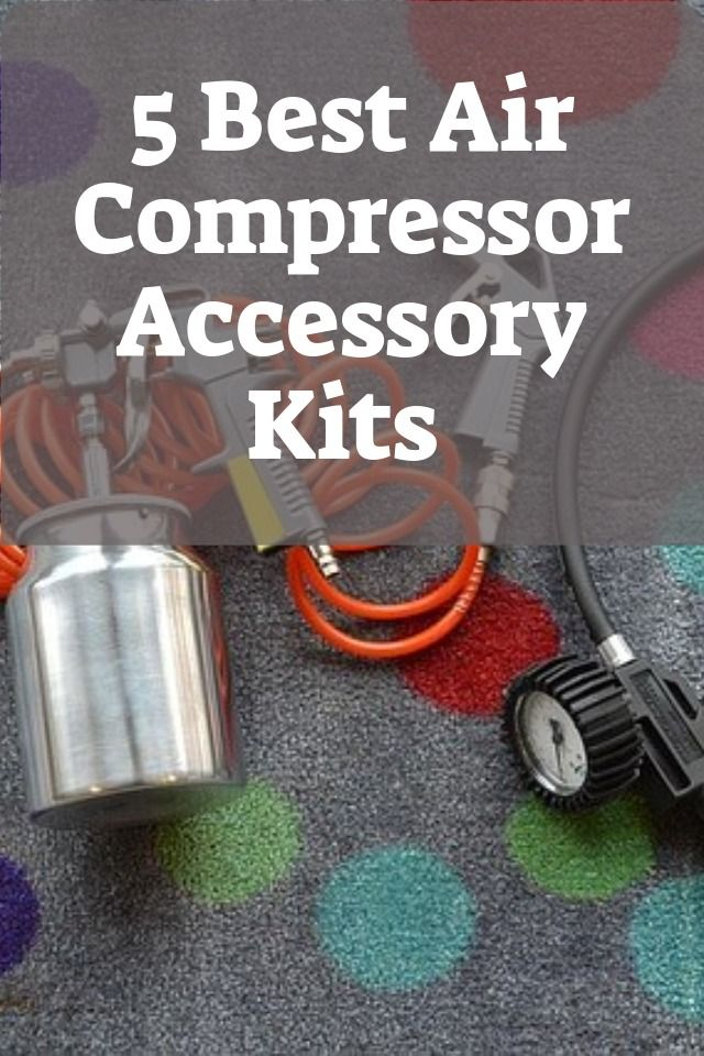 5 Best Air Compressor Accessory Kits in 2020 Compressor