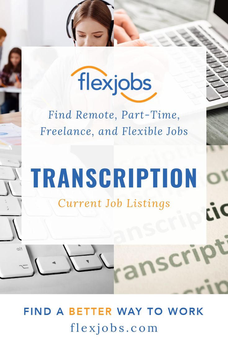 Transcription Jobs Remote Part Time Freelance Flexjobs Flexible Jobs Information Processing Current Job