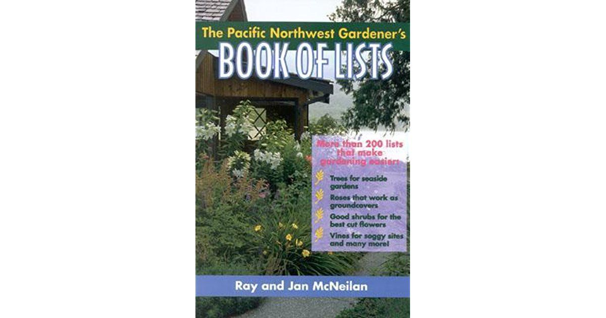 The Pacific Northwest Gardener's Book of Lists is the