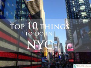 Top 10 Things to do in NYC, NYC, NYC Travel by Global Adventuress
