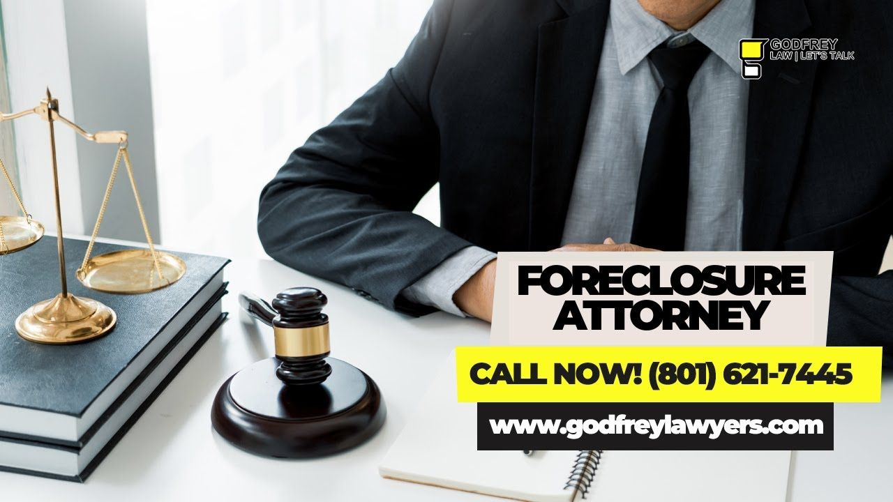 Foreclosure Attorney Get In Touch 801 621 7445 Godfrey Law Ogden Ut Attorneys Foreclosures Law Firm
