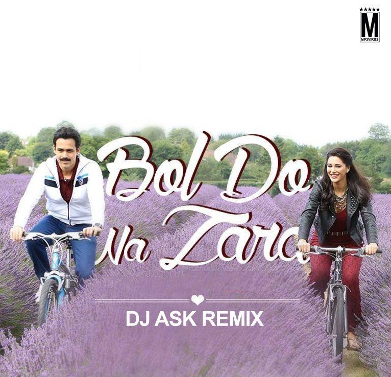 Bol Do Na Zara u2013 Azhar u2013 DJ ASK Download  http\/\/bitly\/1ZHETQf - free bol