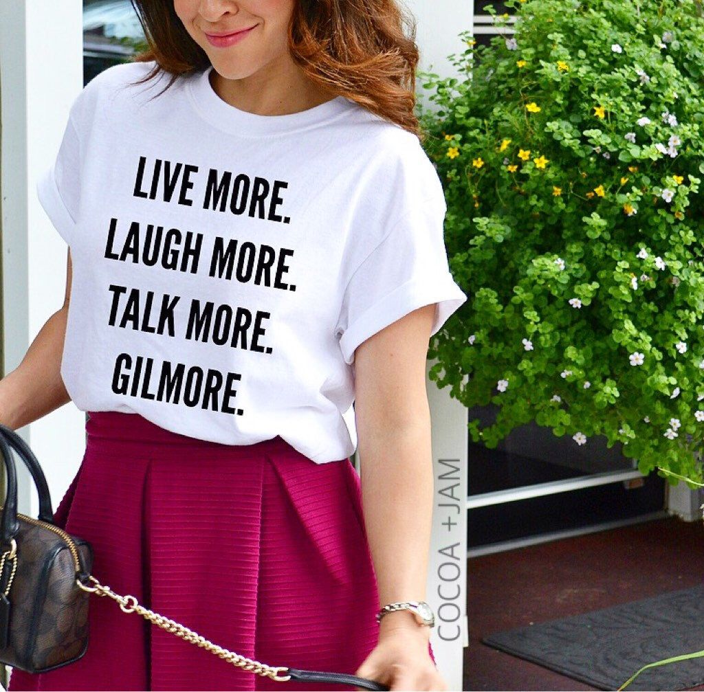 Live more, laugh more, talk more, Gilmore, Gilmore t-shirt, women's tee, graphic t-shirt, fashion by cocoaandjam on Etsy https://www.etsy.com/listing/469705037/live-more-laugh-more-talk-more-gilmore