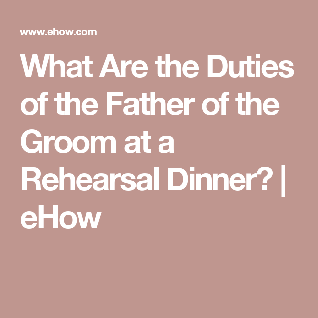 What Are The Duties Of The Father Of The Groom At A