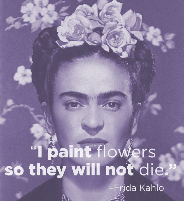 Frida Kahlo | 14 Excellent Pieces Of Advice Every Artist Should Remember #Quote #ArtistQuote #Artist #Saying #Words #QuoteoftheDay