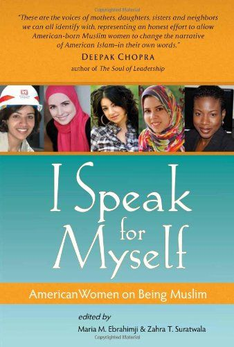 I Speak For Myself American Women On Being Muslim By Maria M Ebrahimji Http Www Amazon Com Dp 1935952005 Ref Cm Sw R Pi Dp Wj American Women American Muslims