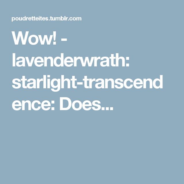 Wow! - lavenderwrath:   starlight-transcendence:   Does...