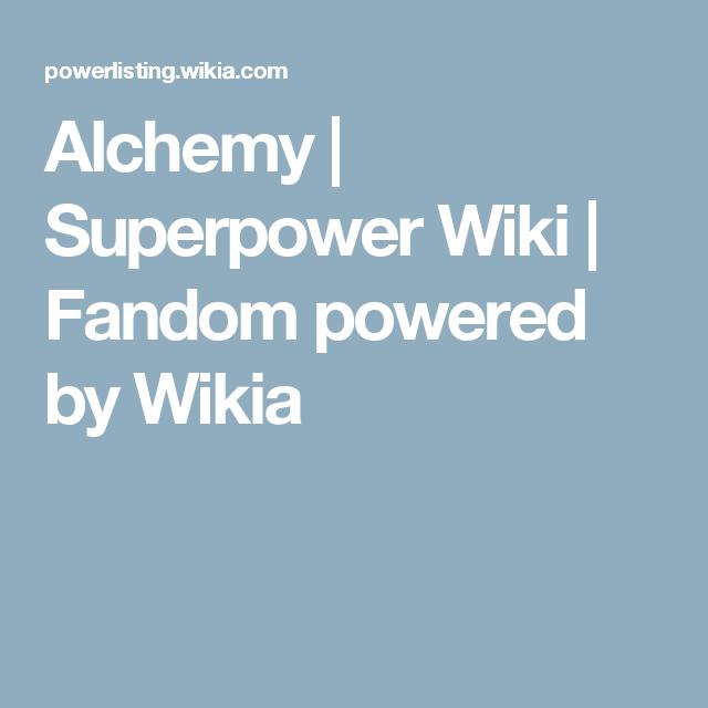Alchemy   Superpower Wiki   Fandom powered by Wikia