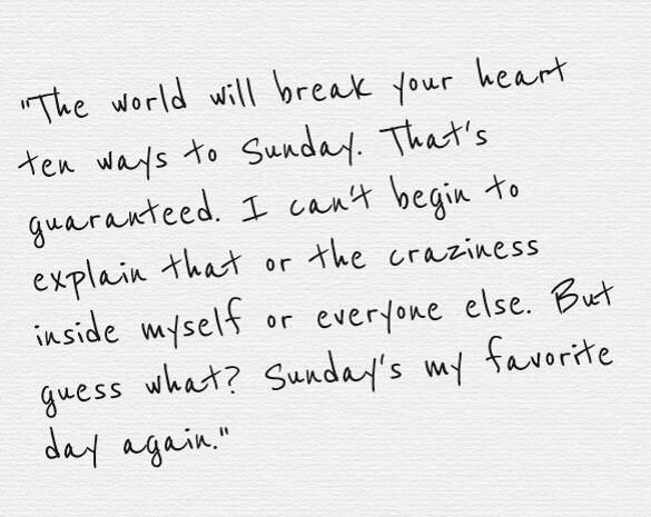 The world will break your heart ten ways to Sunday. That's guaranteed. #silverliningsplaybook