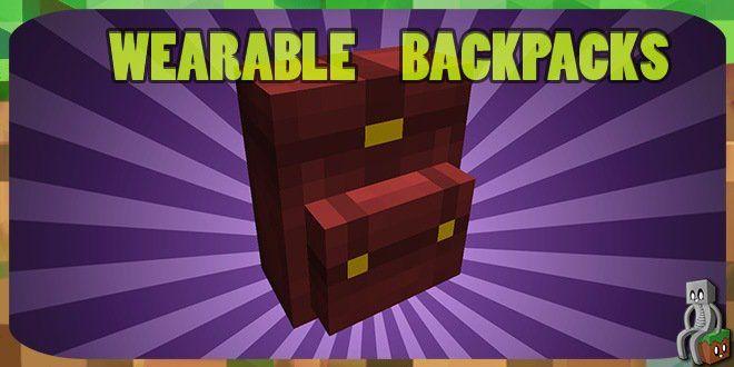 [Mod] Wearable Backpacks [1.10.2 1.12.2 Minecraft, Mod