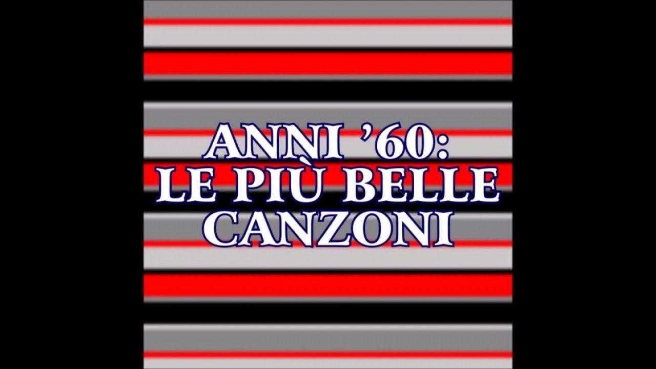 Musica italiana anni 60 (47 successi da ascoltare) Anni