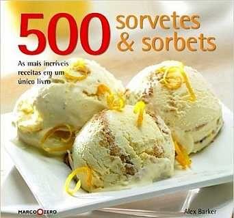 Sorvetes & Sorbets. 500 Receitas fb2 baixar gratuito
