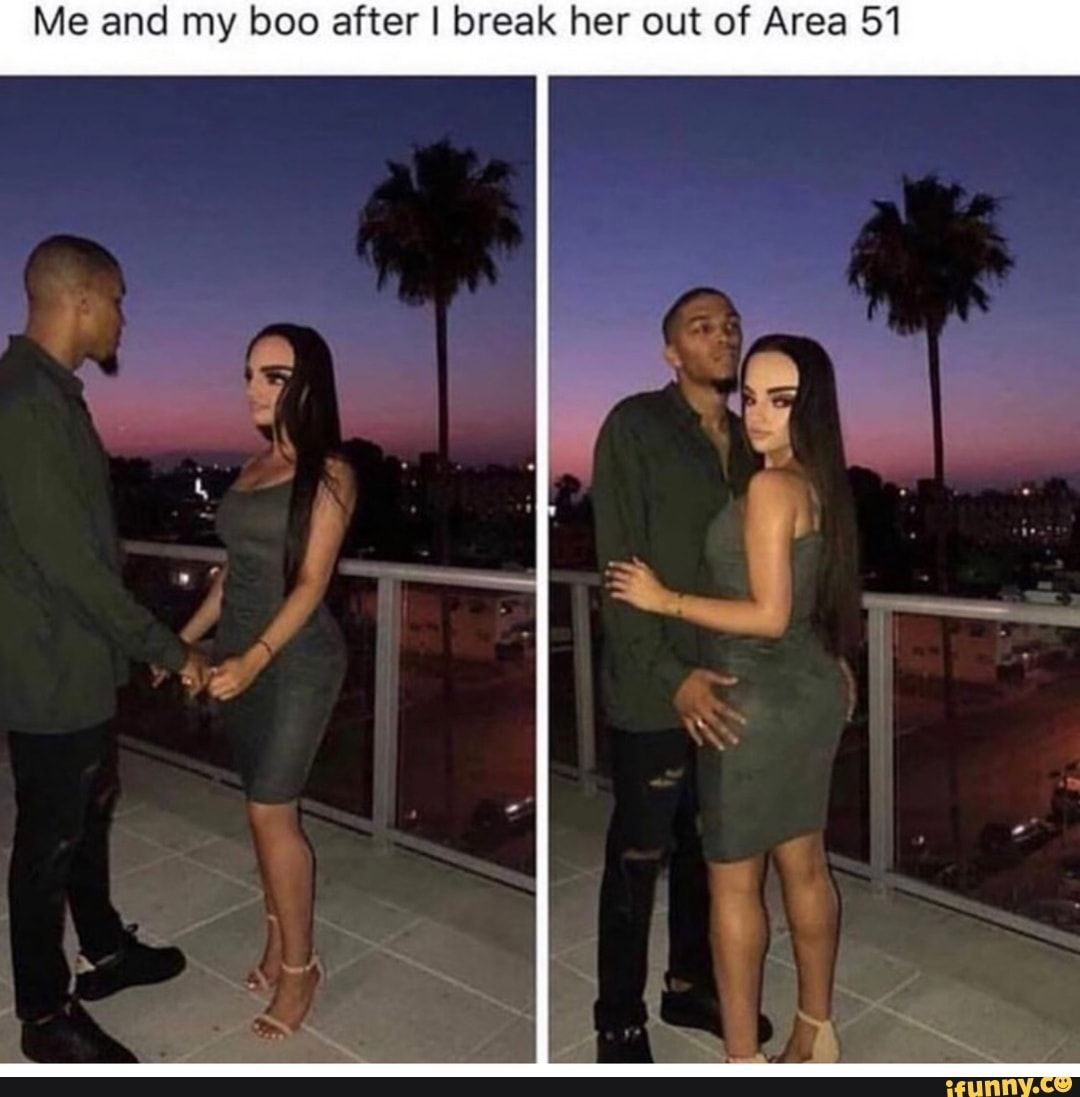 Me And My Boo After I Break Her Out Of Area 51 Ifunny Area 51 Memes Popular Memes [ 1097 x 1080 Pixel ]