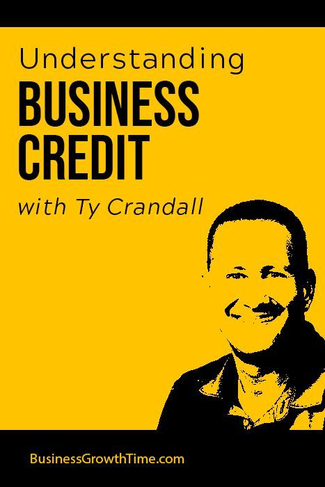 Understanding Business Credit with Ty Crandall  #credit #business #businesscredit
