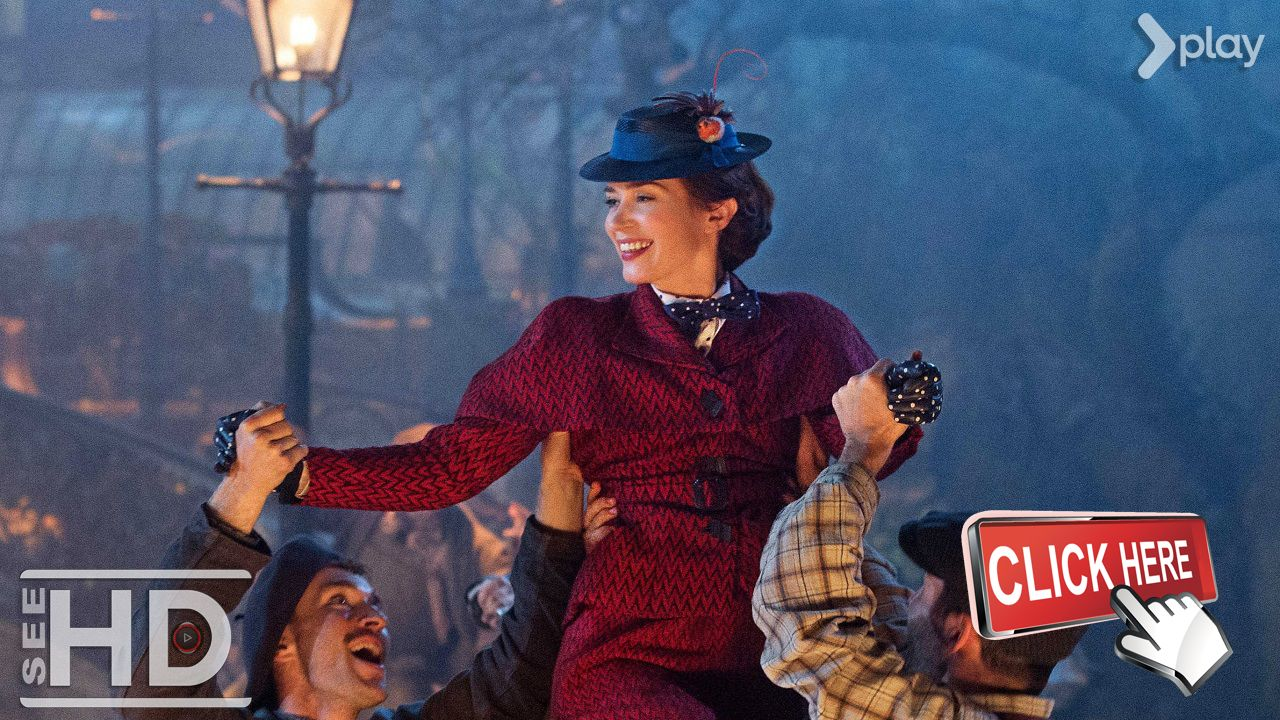 Mary Poppins Returns F U L L Movie 2018 Walt Disney