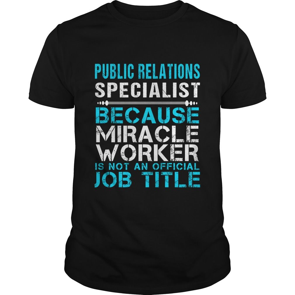 PUBLIC RELATIONS SPECIALIST Because FREAKIN Miracle Worker Isn't An Official Job…