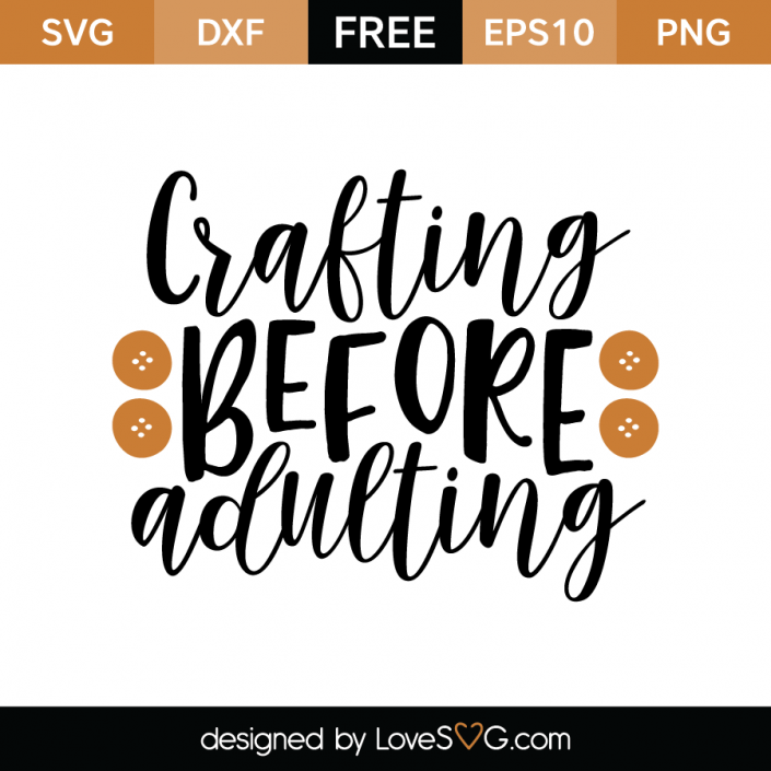 Crafting Before Adulting - Lovesvg.com