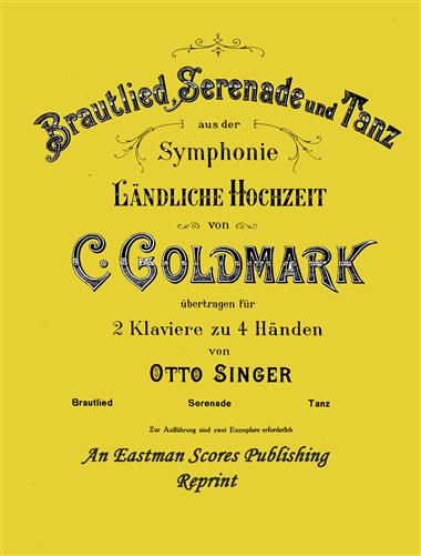 Goldmark, Carl : Brautlied, Serenade und Tanz : 2 pianos : aus der Symphonie Landliche Hochzeit