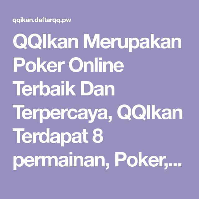 Qqikan Merupakan Poker Online Terbaik Dan Terpercaya Qqikan Terdapat 8 Permainan Poker Domino Aduqq Bandarq Capsaqq Bandar66 Sakong In 2020 Poker Agen Bandar