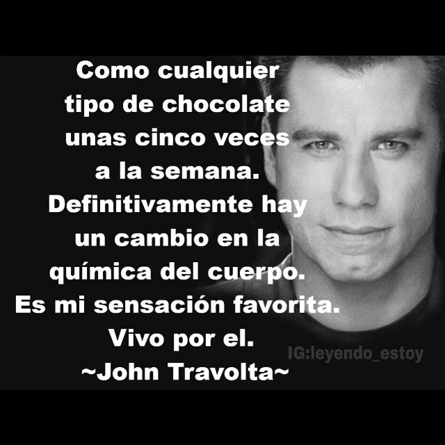 Frases De John Travolta Sobre El Chocolate Chocolate