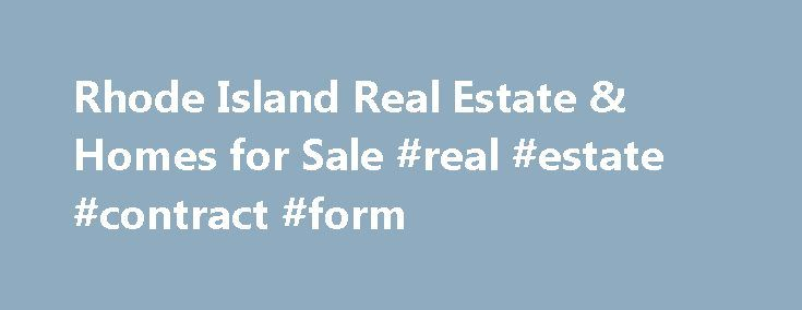 Rhode Island Real Estate  Homes for Sale #real #estate #contract