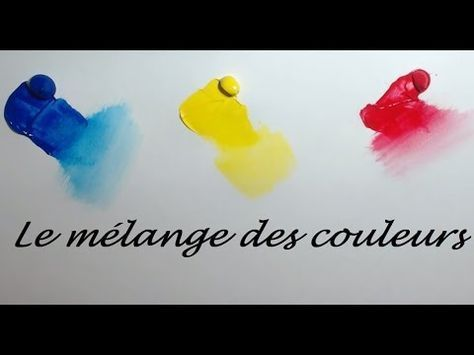 Cours sur le mélange de couleurs - YouTube | Melange de couleur, Peinture débutant, Melange peinture