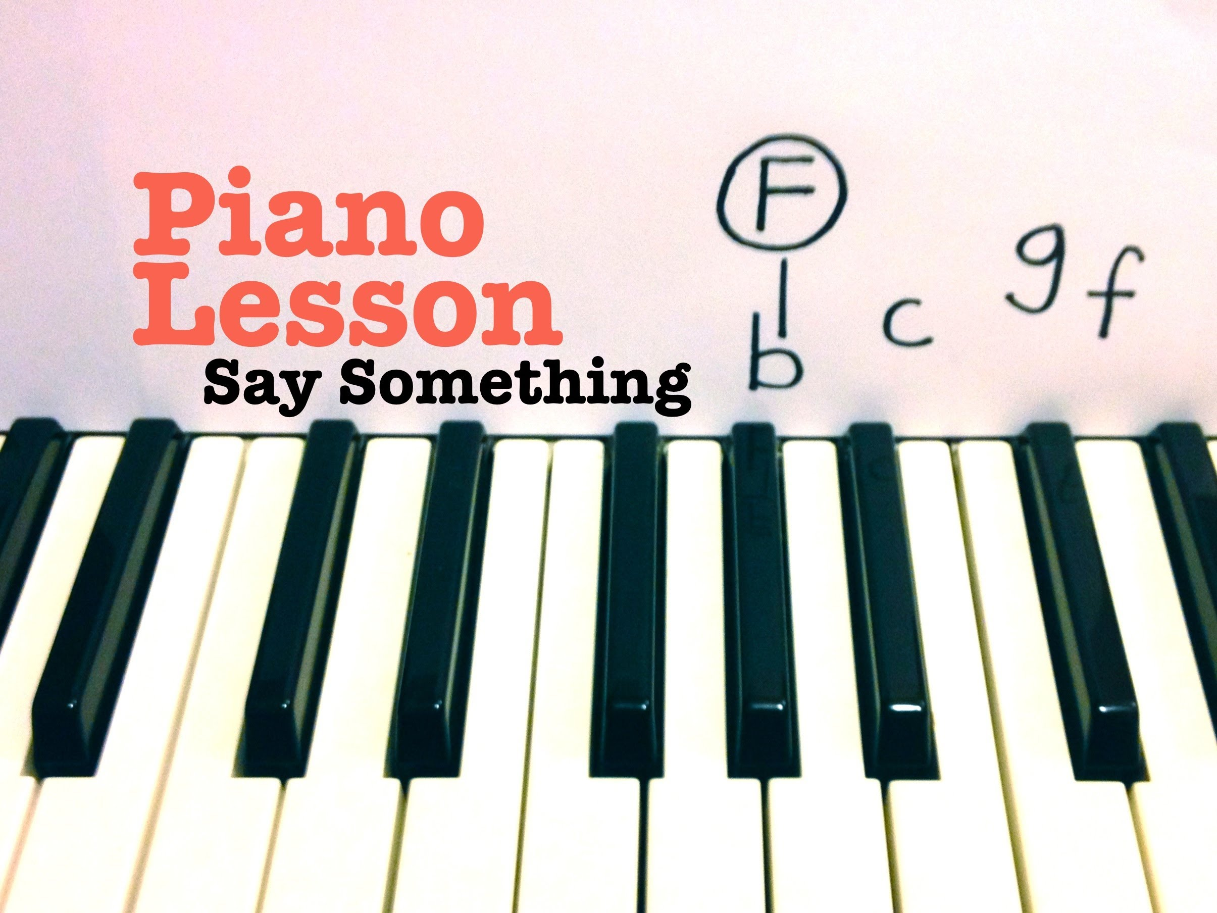 Say Something Piano Lesson A Great Big World Ft Christina