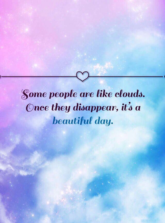 Some People Are Like Clouds Once They Disappear Its A Beautiful