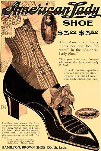 American Lady Shoe Hamilton Brown Shoe Co 1907 Wonderful A4 Glossy Print Taken From A Vintage Product Ad By Design American Women Women Shoes Brown Shoe