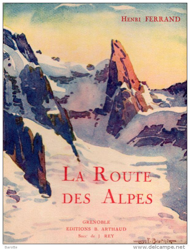 La Route Des Alpes Henri Ferrand Editions Arthaud Anc J