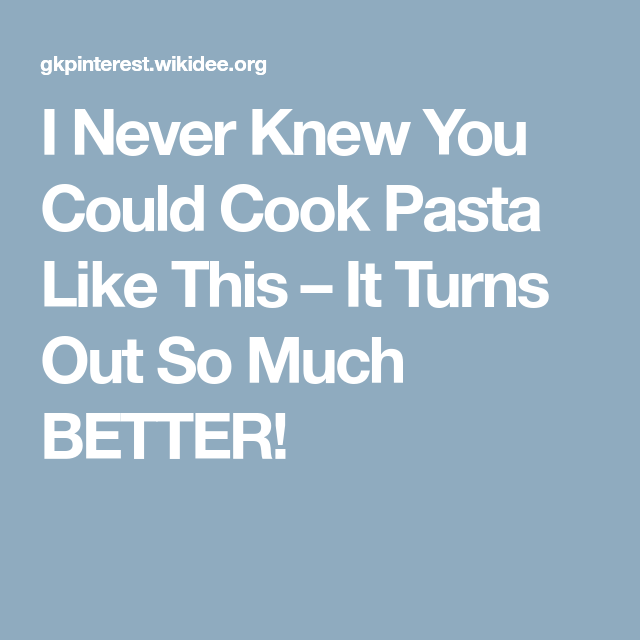 I Never Knew You Could Cook Pasta Like This – It Turns Out So Much BETTER!